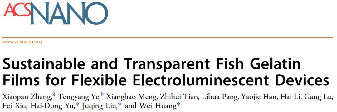 变废为宝!黄维院士团队《ACS Nano》:用刮下来的鱼鳞做柔性电致发光器件!